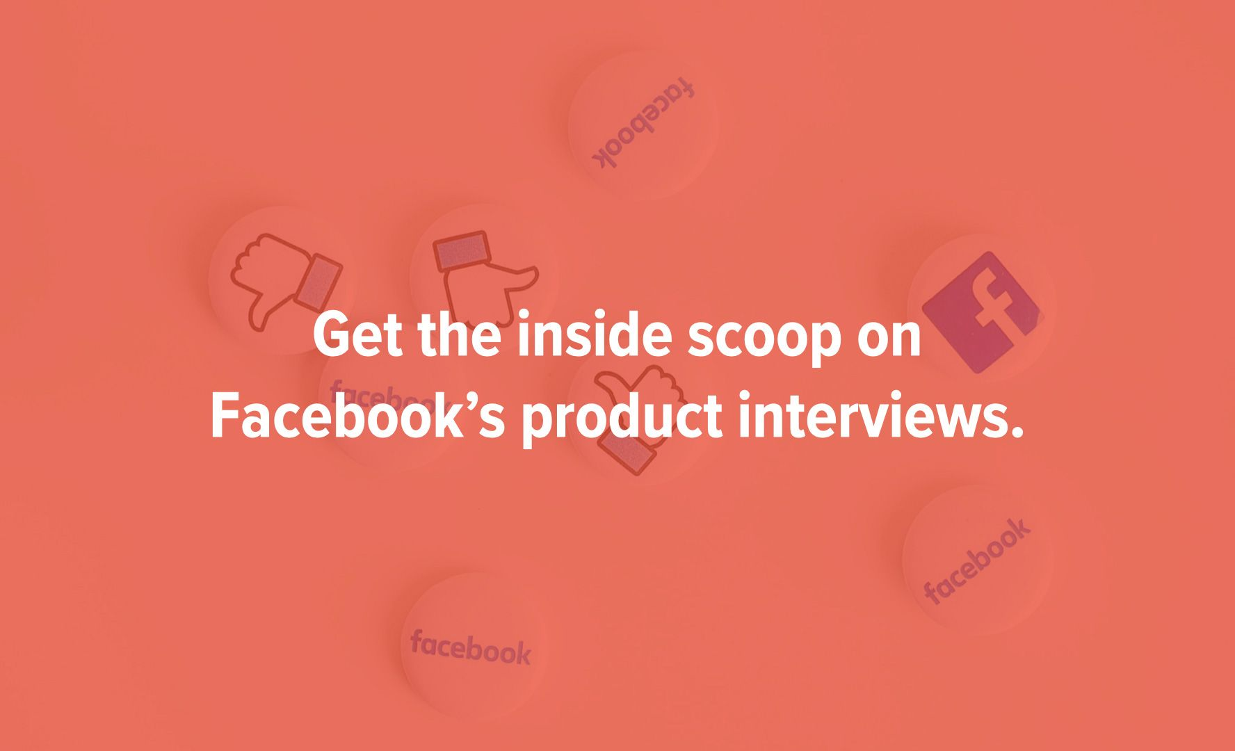 An Insider's Guide to the Facebook Product Interview
